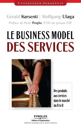 Le Business Model des services : Des produits aux services dans le marché B to B por Wolfgang Ulaga
