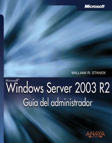Windows Server 2003 R2. Guía del administrador (Manuales Técnicos) por William R. Stanek