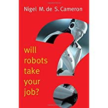 Will Robots Take Your Job?: A Plea for Consensus (New Human Frontiers - Polity)