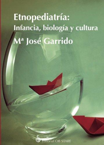 Etnopediatría: Infancia, biología y cultura por María José Garrido Mayo