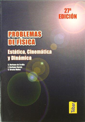 Problemas de Física. Estática, cinemática y dinámica por Santiago Burbano
