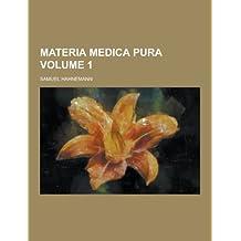 Materia Medica Pura Volume 1