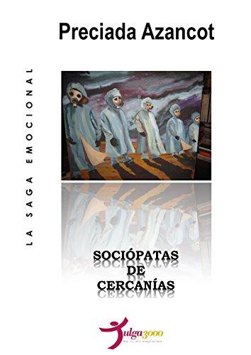 Sociópatas de cercanías (La Saga Emocional MAT nº 7) por Preciada Azancot