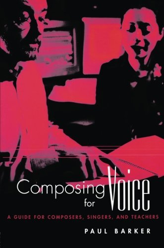 Composing for Voice: A Guide for Composers, Singers, and Teachers (Routledge Voice Studies) by Paul Barker (2003-10-30)