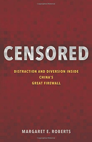 Censored – Distraction and Diversion Inside China`s Great Firewall