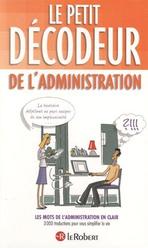 Le petit décodeur de l'administration : Les mots de l'Administration en clair