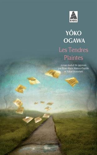 Les tendres plaintes par Yoko Ogawa