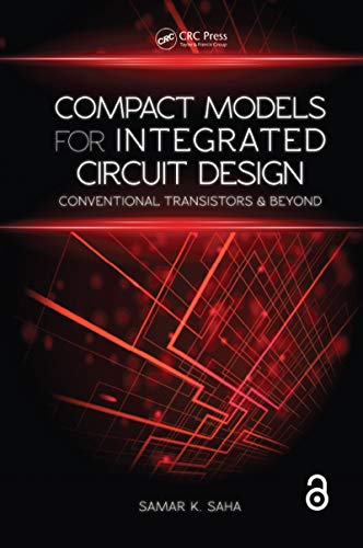 Compact Models for Integrated Circuit Design (Open Access): Conventional Transistors and Beyond (English Edition) -