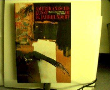 Amerikanische Kunst im 20. Jahrhundert. Malerei und Plastik 1913-1993. -