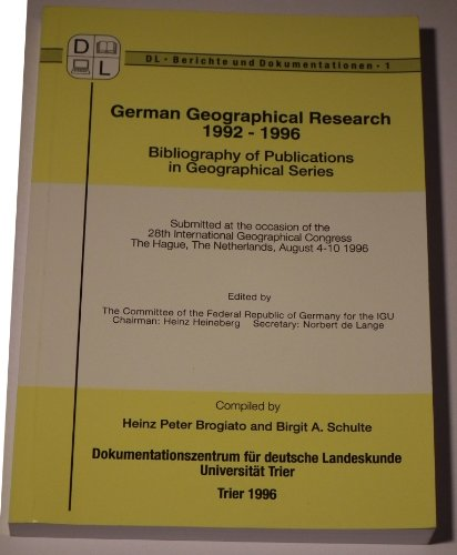 German Geographical Research 1992-1996: Bibliography of Publications in Geographical Series Submitted at the Occasion of the 28th International Geographical Congress, The Hague, The Netherlands, August 4-10 1996