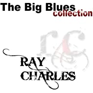Ray Charles (The Big Blues Collection)