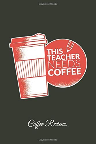 This Teacher Needs A Coffee Coffee Reviews: Lined Paper for Journal & Diary Composition