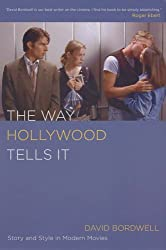 The Way Hollywood Tells It: Story and Style in Modern Movies by David Bordwell (2006-03-21)