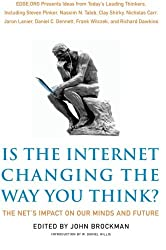 Is the Internet Changing the Way You Think?: The Net's Impact on Our Minds and Future (Edge Question Series) by John Brockman (2011-01-18)