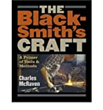 [( The Blacksmith's Craft: A Primer of Tools & Methods [ THE BLACKSMITH'S CRAFT: A PRIMER OF TOOLS & METHODS ] By McRaven, Charles ( Author )May-24-2005 Paperback By McRaven, Charles ( Author ) Paperback May - 2005)] Paperback