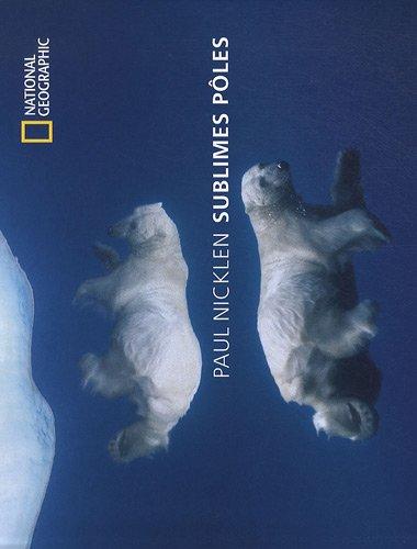 Sublimes pôles par Paul Nicklen