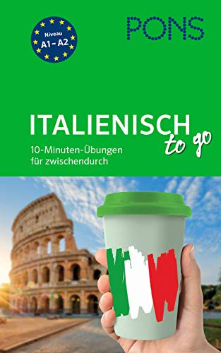 PONS Italienisch-Übungen to go: 10-Minuten-Übungen für zwischendurch (PONS Übungen to go)