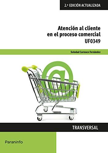 UF0349 - Atención al cliente en el proceso comercial eBook ...