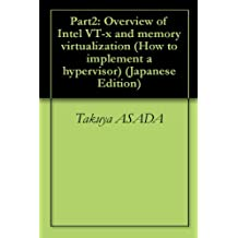 Part2: Overview of Intel VT-x and memory virtualization How to implement a hypervisor (Japanese Edition)