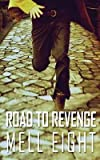 [(Road to Revenge)] [By (author) Mell Eight] published on (January, 2014)