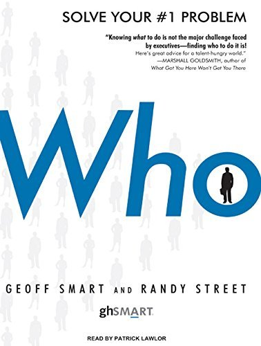 Who: The A Method for Hiring by Geoff Smart (2008-10-15)