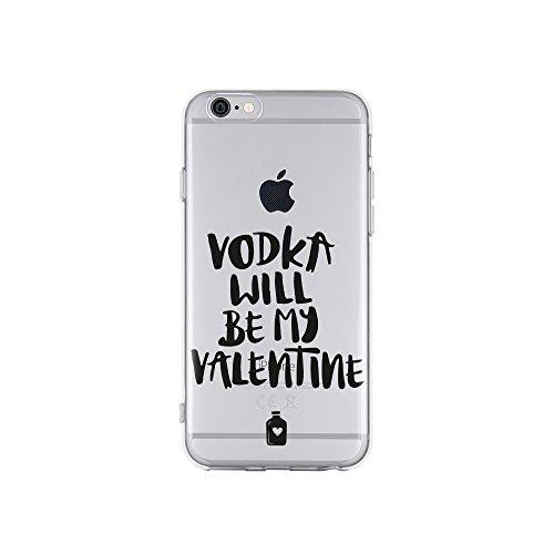licaso Handyhülle für iPhone 6 aus TPU mit Vodka Will Be My Valentine Print Design Schutz Hülle Protector Soft Extra