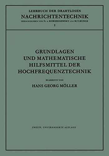 Grundlagen und mathematische Hilfsmittel der Hochfrequenztechnik (Lehrbuch der drahtlosen Nachrichtentechnik, Band 1)