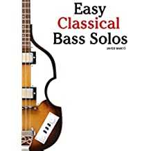 Easy Classical Bass Solos: Featuring music of Bach, Mozart, Beethoven, Tchaikovsky and others. In standard notation and tablature. (English Edition)