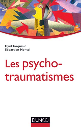 Les psychotraumatismes - Histoire, concepts et applications
