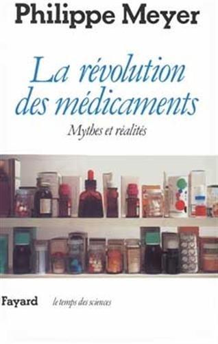 La révolution des médicaments par Philippe Meyer