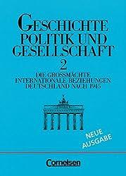 Geschichte, Politik und Gesellschaft, Bd.2, Die Großmächte, Internationale Beziehungen, Deutschland nach 1945