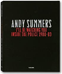 "Summers - I'll Be Watching You: Collector´s Edition: Inside The ""Police"", 1980-83 (Taschen Artists Edition)"