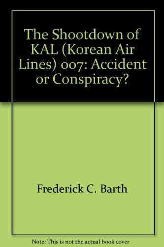 the-shootdown-of-kal-korean-air-lines-007-accident-or-conspiracy