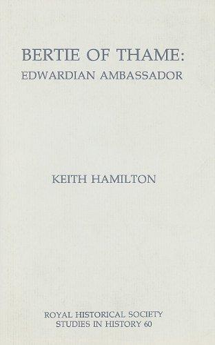 Bertie of Thame: Edwardian Ambassador (60) (Royal Historical Society Studies in History)