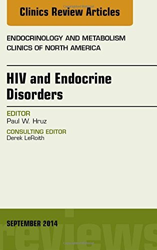HIV and Endocrine Disorders, An Issue of Endocrinology and Metabolism Clinics of North America, 1e (The Clinics: Internal Medicine) by Paul Hruz MD PhD (2014-09-18)