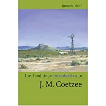 [(The Cambridge Introduction to J. M. Coetzee)] [Author: Dominic Head] published on (April, 2009)