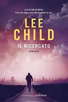 Il ricercato: Le avventure di Jack Reacher di [Child, Lee]