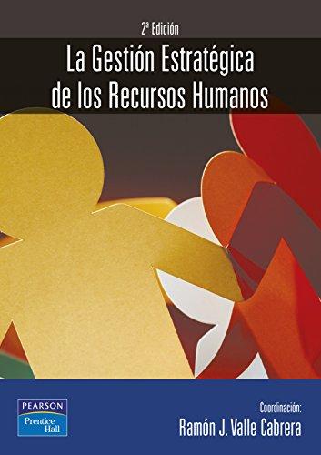 La gestión estratégica de los recursos humanos 2/e por Ramón J. Valle