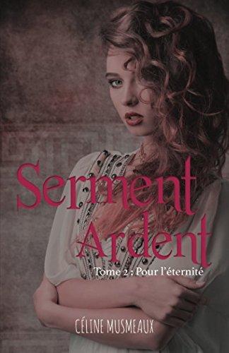 Serment Ardent: 2- Pour l'éternité