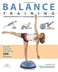 Balance Training: Stability Workouts for Core Strength and a Sculpted Body by Karon Karter (2007-05-24)
