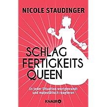 Schlagfertigkeitsqueen: In jeder Situation wortgewandt und majestätisch reagieren (German Edition)