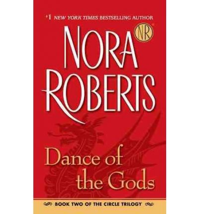 [Dance of the Gods] [by: Nora Roberts]