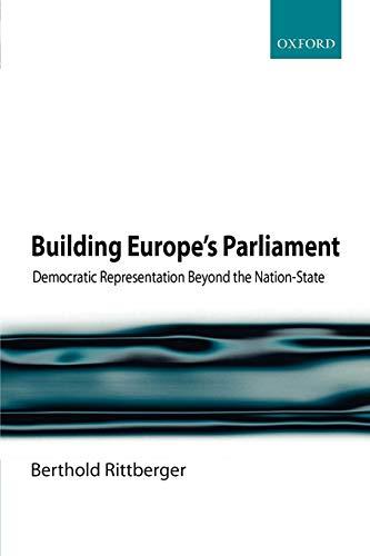 Building Europe's Parliament: Democratic Representation Beyond the Nation-State - Legislative Building