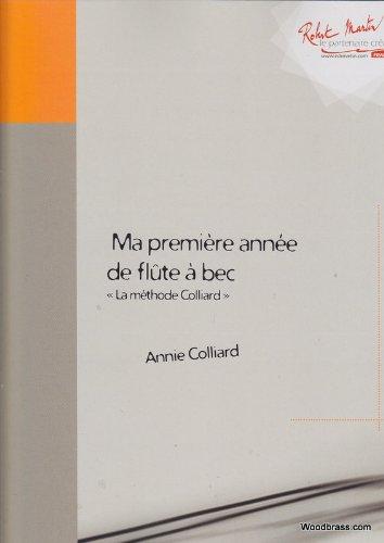 METHODES Y PEDAGOGIA ZURFLUH COLLIARD ANNIE–MA PREMIERE ANNEE DE FLAUTA A BEC–FLAUTA DULCE