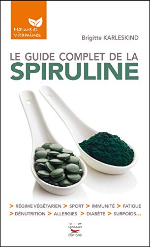 Le guide complet de la spiruline par Brigitte Karleskind