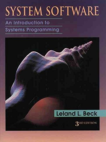 [(System Software : An Introduction to Systems Programming)] [By (author) Leland L. Beck] published on (August, 1996)