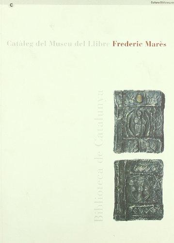 Catàleg del Museu del Llibre Frederic Marès por Anscari M. Mundó