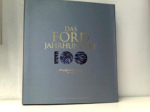 Das Ford Jahrhundert. Ford Motor Company und die Innovationen, die die Welt geprägt haben. Vorwort von Paul Newman. (Jahrhundert Motor)