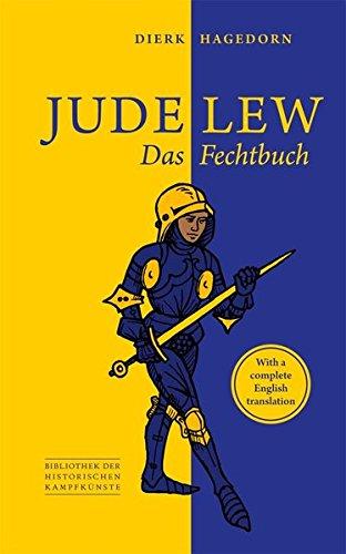 Jude Lew: Das Fechtbuch (Bibliothek historischer Kampfkünste)