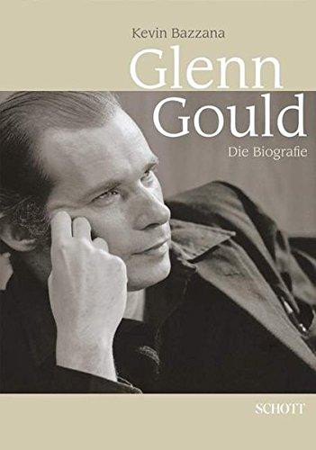 Glenn Gould: Die Biografie. Ausgabe mit CD.